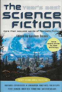 The Year's Best Science Fiction: Twenty-Second Annual Collection by Gardner Dozois  - Hardcover  - 2005  - from Bujoldfan (SKU: 071119019780312336592vb)