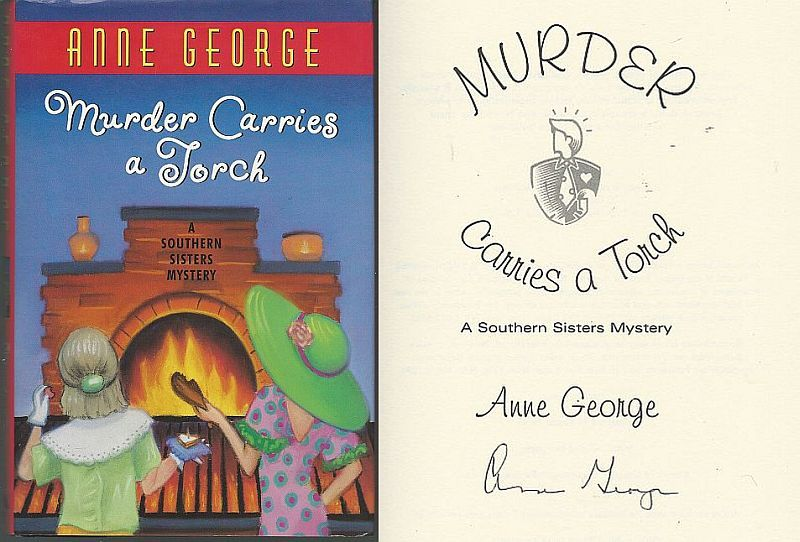 MURDER CARRIES A TORCH A Southern Sisters Mystery, George, Anne