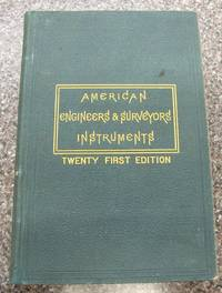 Manual of the Principal Instruments Used in American Engineering and Surveying Manufactured By W.  L. E. Gurley, Troy, N. Y.