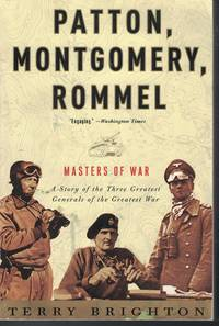 image of Patton, Montgomery, Rommel Masters Of War A Story of the Three Greatest  Generals of the Greatest War
