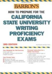 How to Prepare for the California State University Writing Proficiency Exams (Barron's California State University Writing Proficiency Exams) by Fred Obrecht - 2005-05-05