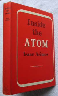 Inside the Atom by Asimov Isaac - Hardcover - from Glenbower Books and Biblio.com