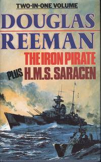 Two-In-One Volume: The Iron Pirate Plus H.M.S. Saracen