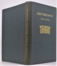 Ancient Chinese Bronzes of the Shang and Chou Dynasties; An Illustrated Catalogue of the Van Heusden Collection with a Historical Introduction