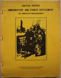 UNITED STATES IMMIGRATION AND ETHNIC SETTLEMENT: AN ANNOTATED BIBLIOGRAPHY