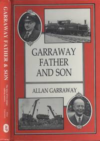 Garraway, Father and Son by Allan Garraway - 1st  Edition - 1985 - from Dereks Transport Books and Biblio.co.uk