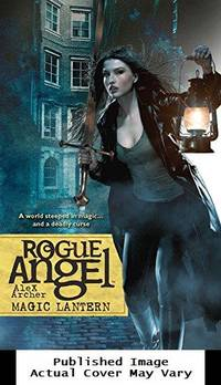 Magic Lantern (Rogue Angel) by Archer, Alex - 2012-05-08 Cover Edge Wear. See