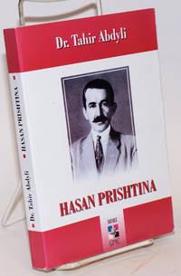 Hasan Prishtina në lëvizjen kombëtare e demokratike shqiptare, 1908-1933 by  Tahir Abdyli - Paperback - 2003 - from Bolerium Books Inc., ABAA/ILAB (SKU: 144944)