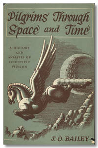 PILGRIMS THROUGH SPACE AND TIME. TRENDS AND PATTERNS IN SCIENTIFIC AND UTOPIAN FICTION