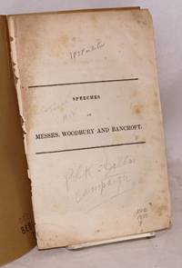 image of Speeches of messrs. Woodbury and Bancroft Speech of hon. Levi Woodbury delivered at the democratic pic nic, in Kittery, on the 22d ultimo. / Speech of Mr. Bancroft, at the democratic mass meeting in the city of New York, Sept 16. [drop-titles]