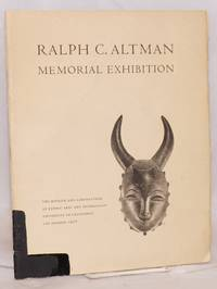 image of The Ralph C. Altman memorial exhibition; the Museum and Laboratories of Ethnic Arts and Technology, UCLA 8 April - 30 June 1968