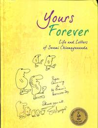 Yours Forever: Life and Letters of Swami Chinmayananda by Brni. Prarthana Chaitanya & Smt....