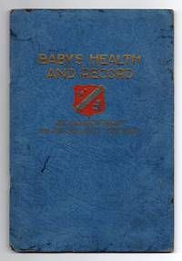 Baby's Heatlh and Record: A Practical Book For Mothers of Canada