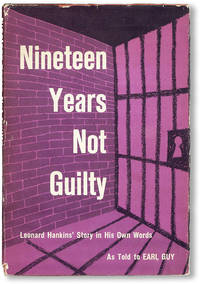 Nineteen Years Not Guilty: Leonard Hankins' Story in His Own Words, As Told To Earl Guy