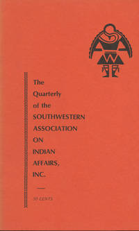 THE QUARTERLY OF SOUTHWESTERN ASSOCIATION ON INDIAN AFFAIRS : Summer 1972: Volume 7, No 5
