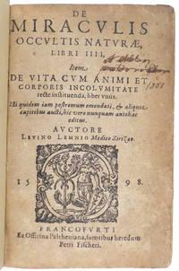 image of De Miraculis occultis naturae, Libri IIII, item De Vita cum Animi et Corporis Incolumitate recte instituenda, liber unus.