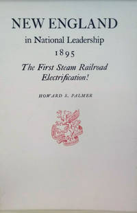 image of New England in National Leadership, 1895:  The First Steam Railroad  Electrification