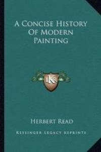 A Concise History Of Modern Painting by Herbert Read - 2010-05-06