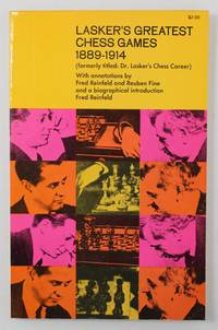 Lasker's Greatest Chess Games 1889-1914