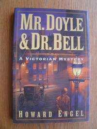 Mr. Doyle & Dr. Bell by  Howard Engel - Paperback - First edition first printing - 1997 - from Scene of the Crime Books, IOBA (SKU: biblio14747)