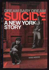 DREAM BABY DREAM: SUICIDE, A NEW YORK STORY