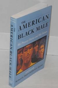 The American black male: his present status and his future