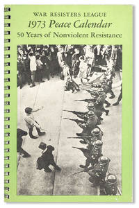 Fifty Years of Nonviolent Resistance: The story of radical pacifism in the United States from the conscientious objectors of World War I to the present [Cover title: 1973 Peace Calendar]