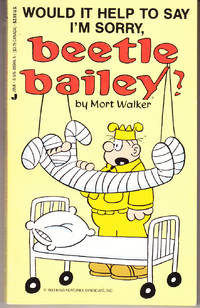 Would it Help to Say I'm Sorry, Beetle Bailey? by  Mort Walker - Paperback - 2nd Printing - 1989 - from John Thompson and Biblio.com
