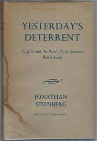 YESTERDAY'S DETERRENT. Tirpitz and the Birth of the German Battle