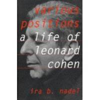 VARIOUS POSITIONS A Life of Leonard Cohen