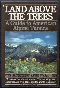 Land Above the Trees. A Guide to American Alpine Tundra