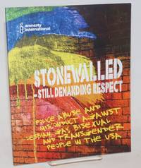 Stonewalled: still demanding respect; police abuse and misconduct against lesbian, gay, bisexual and transgender people in the USA