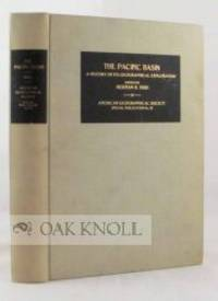 PACIFIC BASIN: A HISTORY OF ITS GEOGRAPHICAL EXPLORATON.|THE