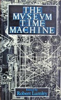 image of The Museum Time Machine. Putting Cultures on Display