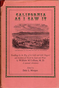 California As I Saw It; Pencllings by the Way of its Gold and Gold Diggers! and Incidents of Travel by Land and Water by William M'Collum, M.D. A returned Adventurer  |  With Five Letters from the Isthmus by W. H. Hecox