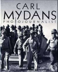 CARL MYDANS, PHOTOJOURNALIST.; With an interview by Philip B. Kunhardt, Jr.