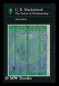 C. R. Mackintosh : the Poetics of Workmanship / David Brett