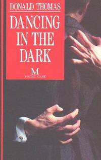Dancing In The Dark by  Donald Thomas - First  Edition - 1992 - from Gilt Edge Books (SKU: B625)