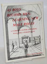 image of As boys become men: learning new male roles; a curriculum for exploring male role stereotyping