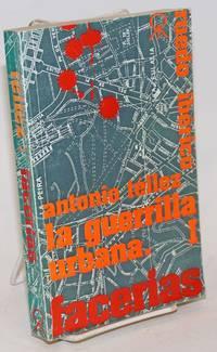 La Guerrilla Urbana: 1: facerias