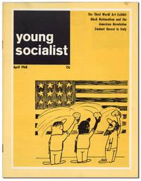 Young Socialist. Vol. 11 no 7 (Whole No. 85) - April 1968