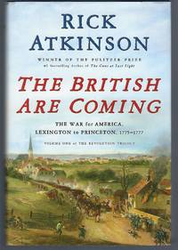 image of The British Are Coming: The War for America, Lexington to Princeton, 1775-1777 (The Revolution Trilogy, 1)