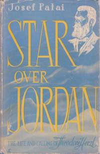 Star Over Jordan, The life and calling of Theodore Herzl