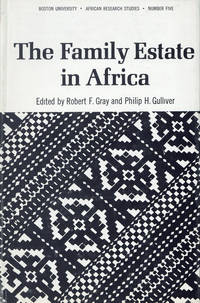 The Family Estate in Africa: Studies in the Role of Property in Family Structure and Lineage Continuity