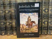 Jedediah Smith and the Opening of the West (Bison Book)
