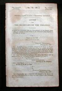 Letter from the Secretary of the Treasury, Transmiting a Report ... In Relation to Land Claims in the Vincennes Land District in the State of Indiana