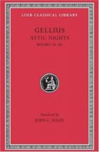 Aulus Gellius: Attic Nights, Volume III, Books 14-20 (Loeb Classical Library No. 212) by Gellius - Hardcover - 2003-09-02 - from Books Express (SKU: 0674992342n)