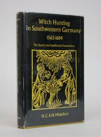 image of Witch hunting in Southwestern Germany 1562-1684: The social and Intellectual Foundations