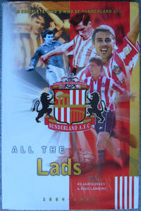 All The Lads - A Complete Who's Who of Sunderland AFC