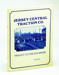 Jersey Central Traction Co.: Trolley to the Bay Shore
